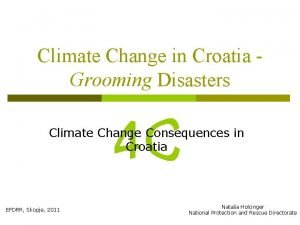 Climate Change in Croatia Grooming Disasters Climate Change