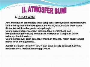 A SIFAT ATM Atm merupakan selimut gas tebal