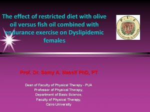 The effect of restricted diet with olive oil