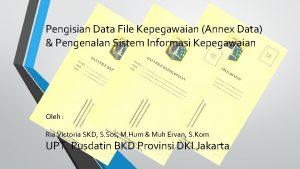 Pengisian Data File Kepegawaian Annex Data Pengenalan Sistem