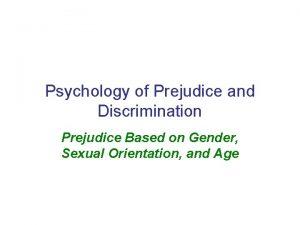 Psychology of Prejudice and Discrimination Prejudice Based on