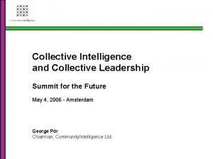 Collective Intelligence and Collective Leadership Summit for the