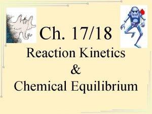 Ch 1718 Reaction Kinetics Chemical Equilibrium Reaction Mechanisms