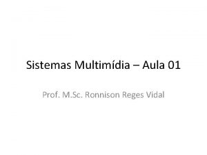 Sistemas Multimdia Aula 01 Prof M Sc Ronnison