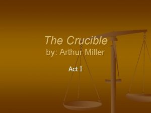 The Crucible by Arthur Miller Act I Literary