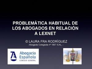 PROBLEMTICA HABITUAL DE LOS ABOGADOS EN RELACIN A