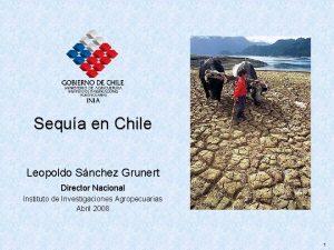 Sequa en Chile Leopoldo Snchez Grunert Director Nacional