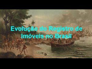 Evoluo do Registro de Imveis no Brasil A