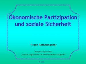 konomische Partizipation und soziale Sicherheit Franz Rothenbacher bung