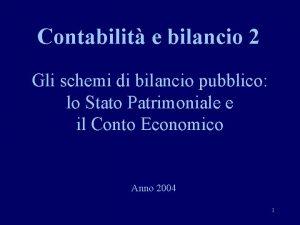 Contabilit e bilancio 2 Gli schemi di bilancio
