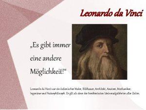 Leonardo da Vinci Es gibt immer eine andere