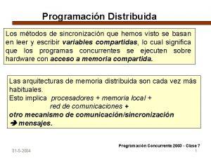 Programacin Distribuida Los mtodos de sincronizacin que hemos