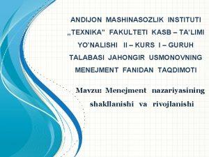 ANDIJON MASHINASOZLIK INSTITUTI TEXNIKA FAKULTETI KASB TALIMI YONALISHI