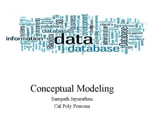 Conceptual Modeling Sampath Jayarathna Cal Poly Pomona Overview