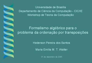 Universidade de Braslia Departamento de Cincia da Computao