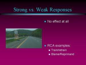 Strong vs Weak Responses l No effect at