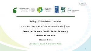 Dilogo PblicoPrivado sobre las Contribuciones Nacionalmente Determinadas CND