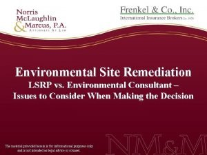 Environmental Site Remediation LSRP vs Environmental Consultant Issues