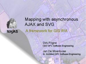Mapping with asynchronous AJAX and SVG A framework