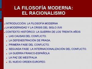 LA FILOSOFA MODERNA EL RACIONALISMO INTRODUCCIN LA FILOSOFA
