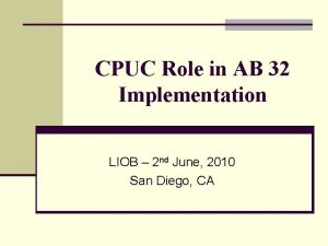 CPUC Role in AB 32 Implementation LIOB 2