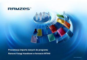 Prezentacja importu danych do programu Ramzes Ksigi Handlowe