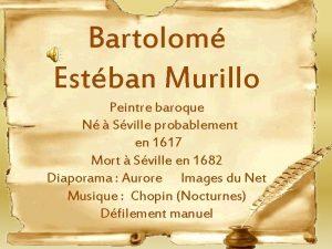 Bartolom Estban Murillo Peintre baroque N Sville probablement