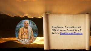 Song Name Emona Durmati Official Name Dainya Song