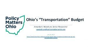 Ohios Transportation Budget Amanda K Woodrum Senior Researcher