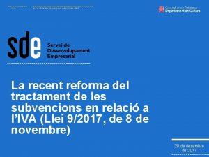ICEC SERVEI DE DESENVOLUPAMENT EMPRESARIAL SDE La recent