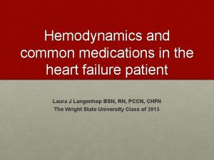 Hemodynamics and common medications in the heart failure