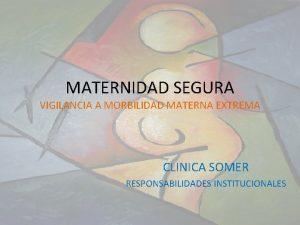 MATERNIDAD SEGURA VIGILANCIA A MORBILIDAD MATERNA EXTREMA CLINICA