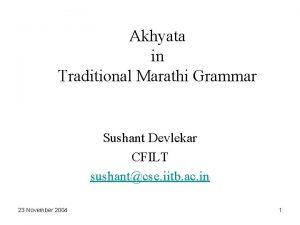 Akhyata in Traditional Marathi Grammar Sushant Devlekar CFILT
