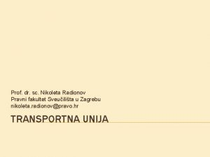 Prof dr sc Nikoleta Radionov Pravni fakultet Sveuilita