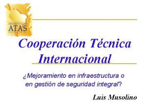 Cooperacin Tcnica Internacional Mejoramiento en infraestructura o en