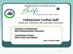 Federazione ConfsalSalfi Sindacato Autonomo dei Lavoratori Finanziari Audizione
