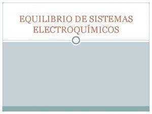 EQUILIBRIO DE SISTEMAS ELECTROQUMICOS AB lquido Equilibrio de