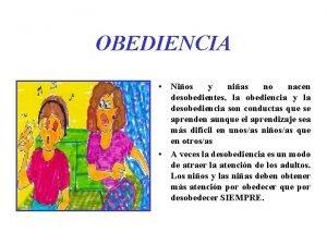 OBEDIENCIA Nios y nias no nacen desobedientes la