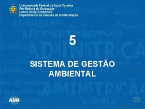 5 SISTEMA DE GESTO AMBIENTAL GESTO SCIOAMBIENTAL AS