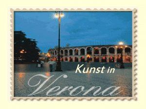 Kunst in Kulturelle Bedeutung Veronas Zentrum italienischer Kunst