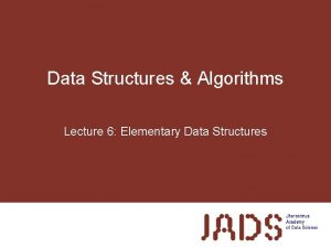 Data Structures Algorithms Lecture 6 Elementary Data Structures