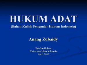 HUKUM ADAT Bahan Kuliah Pengantar Hukum Indonesia Anang