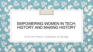 EMPOWERING WOMEN IN TECH HISTORY AND MAKING HISTORY