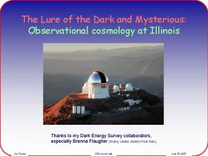 The Lure of the Dark and Mysterious Observational