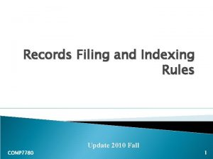 Records Filing and Indexing Rules Update 2010 Fall