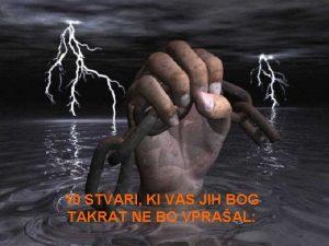 10 STVARI KI VAS JIH BOG TAKRAT NE