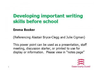 Developing important writing skills before school Emma Booker
