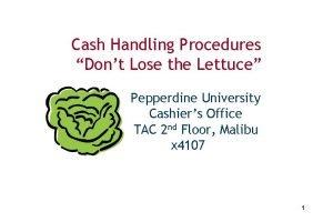 Cash Handling Procedures Dont Lose the Lettuce Pepperdine