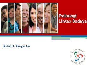 Psikologi Lintas Budaya Kuliah I Pengantar Pertemuan I