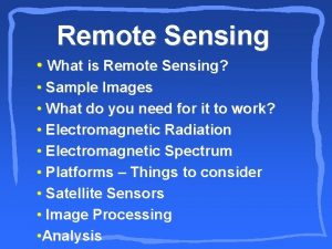 Remote Sensing What is Remote Sensing Sample Images